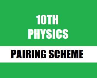 Class X (Matric Part-2) Physics Pairing Scheme 2019