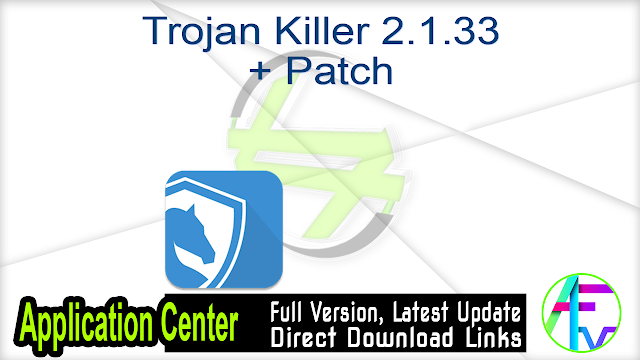Trojan Killer 2.1.33 + Patch