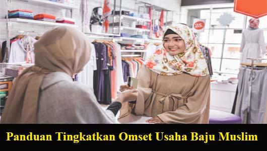 Panduan Tingkatkan Omset Usaha Baju Muslim