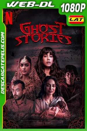 Historias de fantasmas (2020) 1080p WEB-DL Latino – Ingles