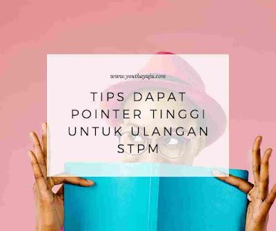 Tips Dapat Pointer Tinggi Untuk Ulangan STPM