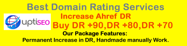Best Domain Rating Services. Increase Ahref DR, Buy DR+90, DR +80, DR +70
