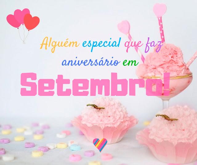 Alguém especial que faz aniversario em Setembro! Mensagens de Feliz Aniversario