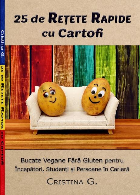 Carte de Retete cu Cartofi pentru Incepatori de Cristina G.