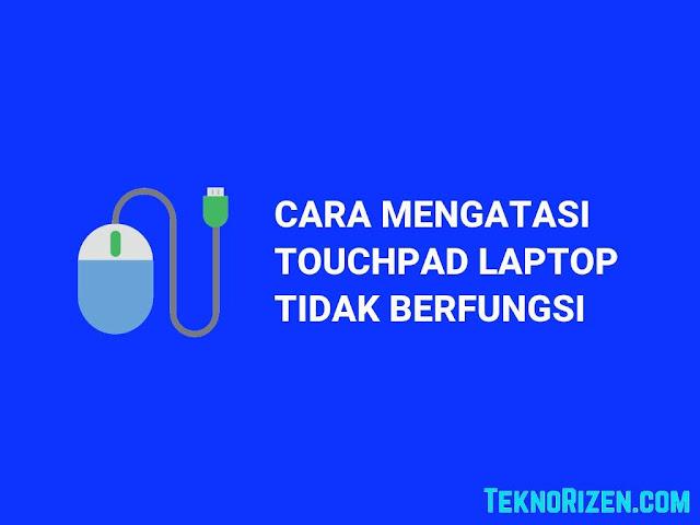 5 Cara Mengatasi Touchpad Laptop Yang Tidak Berfungsi