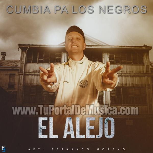 El Alejo - Cumbia Pa Los Negros (2016)