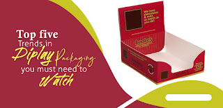 Top Five Trends in Display Packaging, You Must Need to Watch: