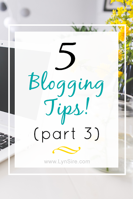 5 Blogging Tips (part 3)