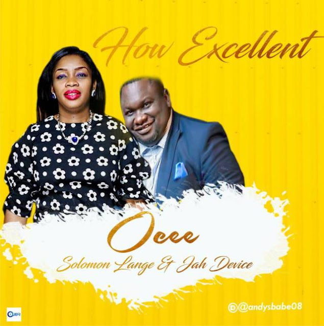 Ocee Ft. Solomon Lange – How Excellent