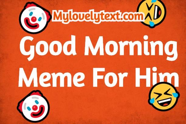 Good Morning Meme For Him