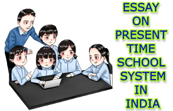Essay on present time school system in India