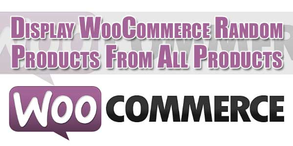 Display WooCommerce Random Products From All Products