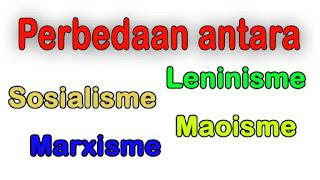 Perbedaan antara Sosialisme, Marxisme, Leninisme dan Maoisme