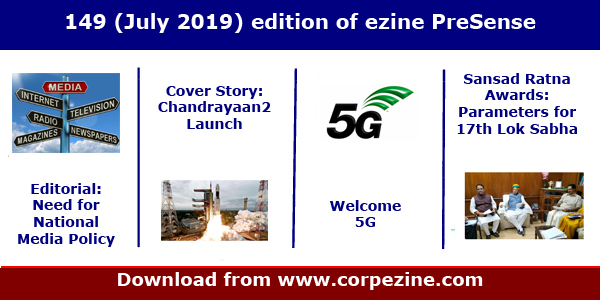 149th (July 2019) edition of PreSense: Editorial on the need for National Media Policy + Cover Story on Chandrayaan2 + Interesting facts about 5G + Parameters for Sansad Ratna Awards + many more