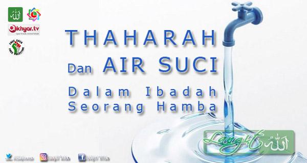 Thaharah Dan Air Dalam Ibadah Seorang Hamba, Penting Untuk Diketahui (langitallah.com)