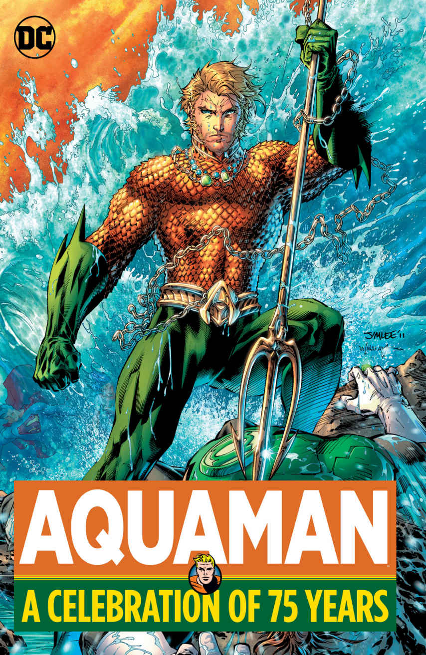 Review Aquaman A Celebration of 75 Years Jim Lee Aquaman Green Lantern DC Comics cover hardcover hc comic book