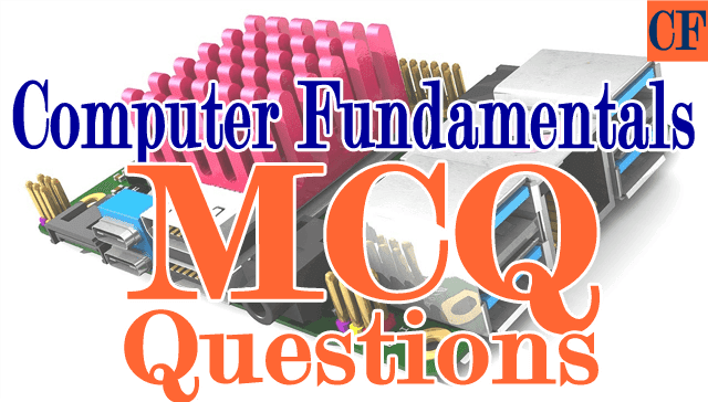 Computer Fundamentals MCQ Collection #1 to #50