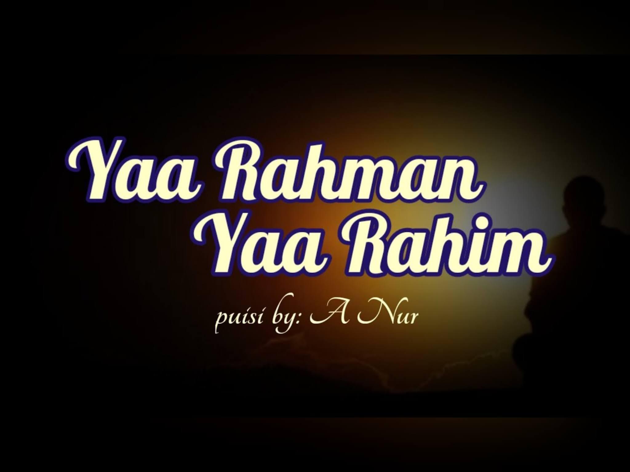 Ya Rahman Ya Rahim - Puisi Religi Islami