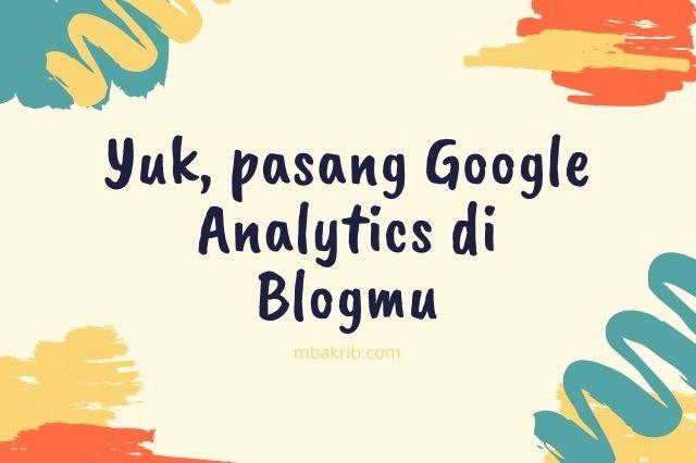 pasang google analytics di blogmu