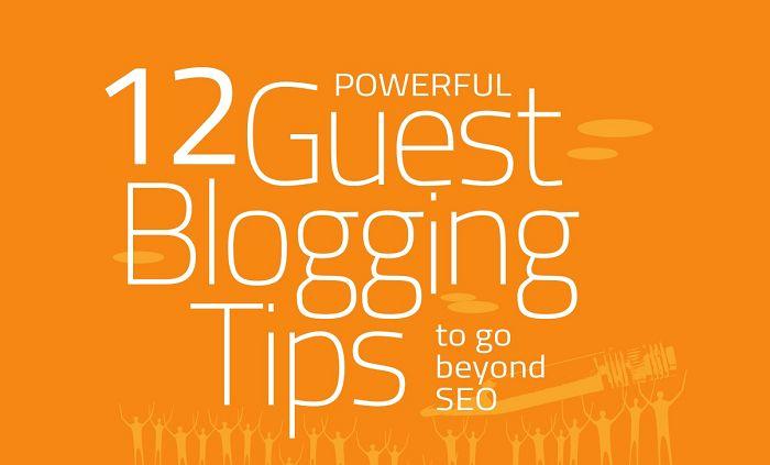 12 Powerful Guest #Blogging Tips that Go Beyond #SEO - #Infographic