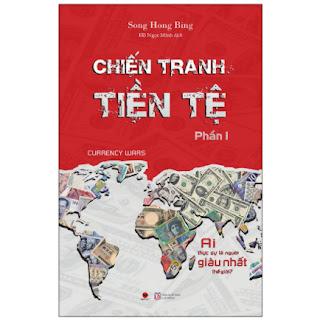 Chiến Tranh Tiền Tệ - Phần 1 - Ai Thực Sự Là Người Giàu Nhất Thế Giới ? (Tái Bản 2020) ebook PDF EPUB AWZ3 PRC MOBI