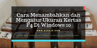 Cara Menambahkan dan Mengatur Ukuran Kertas F4 Di Windows 10