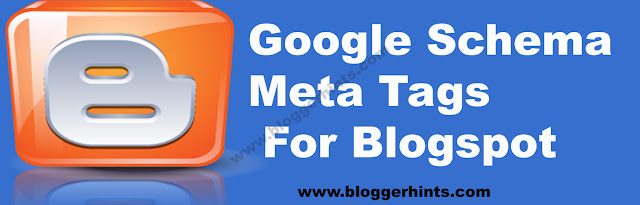 Google Schema Meta Tags For Blogspot/Blog