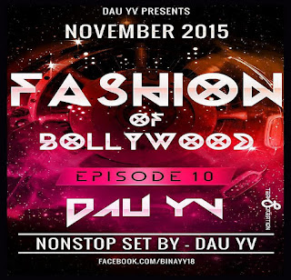 Dau-Yv-Fashion-Of-Bollywood-10-November-2015-download-latest-non-stop-remix-mp3