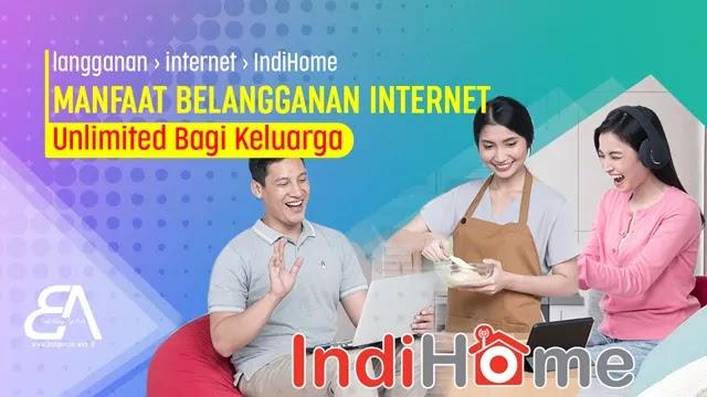 Keunggulan Menggunakan Internet Unlimited Bagi Keluarga