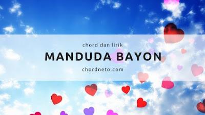 Chord Lagu Manduda Bayon - Henry Manullang