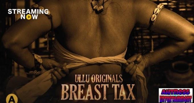 Breast Tax (2021) - Ullu Original Web series season 1 Complete