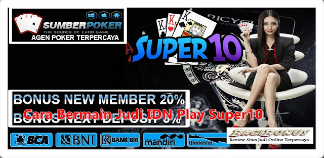 Cara Bermain Judi IDN Play Super10