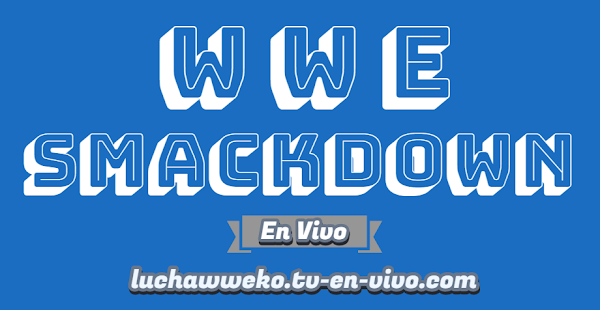 Ver Wwe En Vivo SmackDown 6 de Noviembre de 2020 En Español