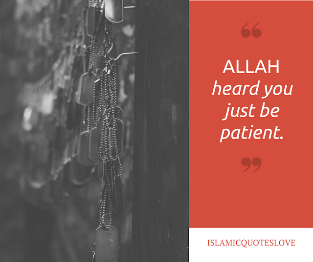 ALLAH heard you just be patient.