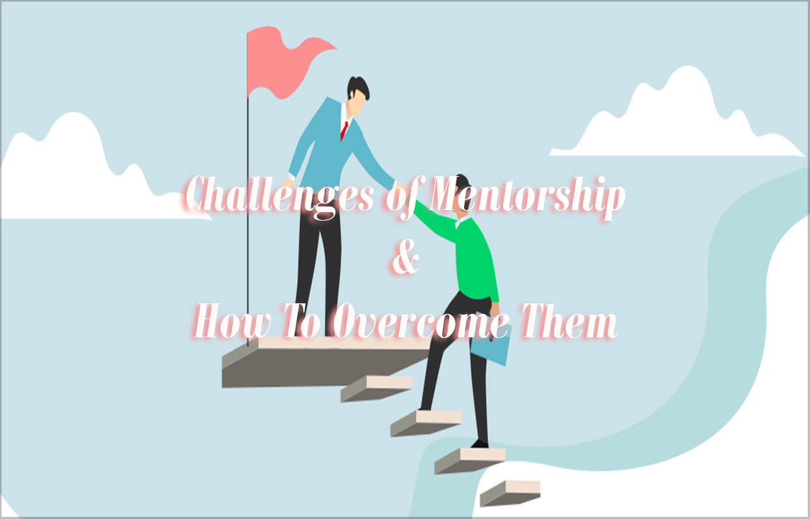 Challenges of mentorship
