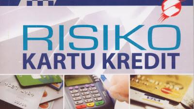 Kumpulan Contoh2 Kasus Risiko Memiliki Kartu Kredit