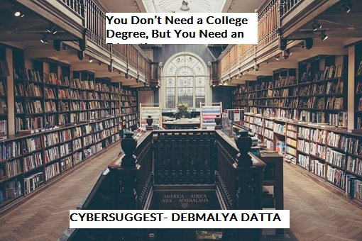 You Don't Need a College Degree, But You Need an Education