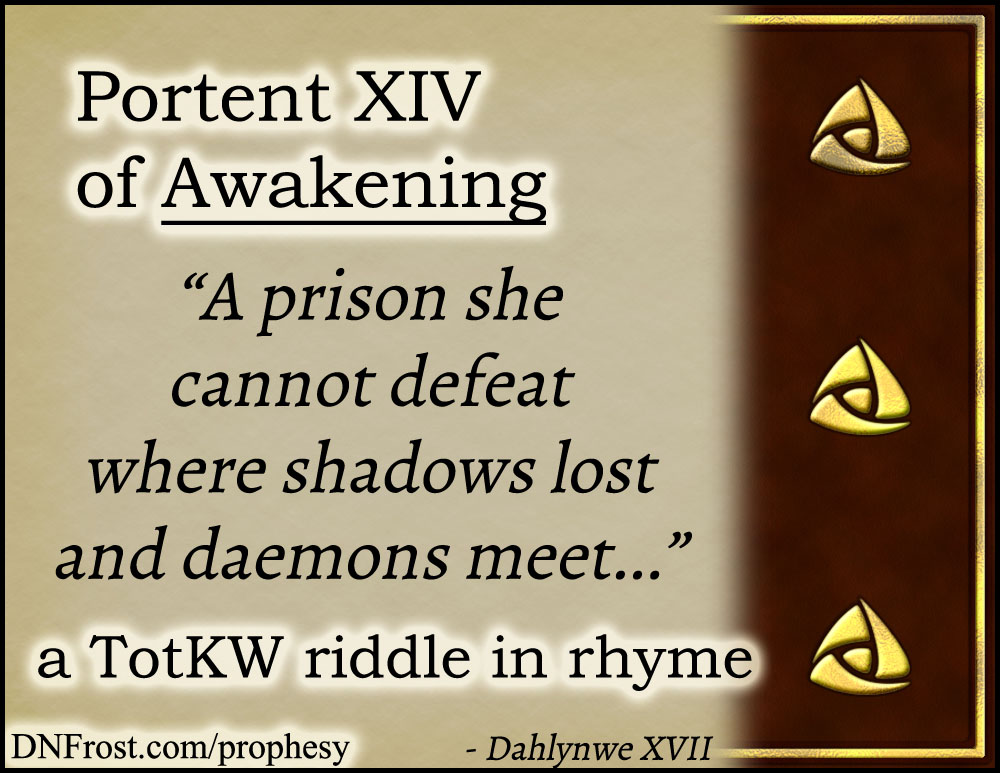 Portent XIV of Awakening: a prison she cannot defeat www.DNFrost.com/prophesy #TotKW A riddle in rhyme by D.N.Frost @DNFrost13 Part of a series.