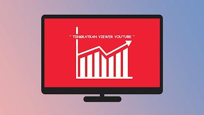 meningkatkan viewer youtube