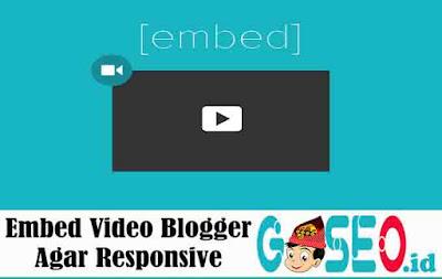 Embed Video Blogger Agar Responsive