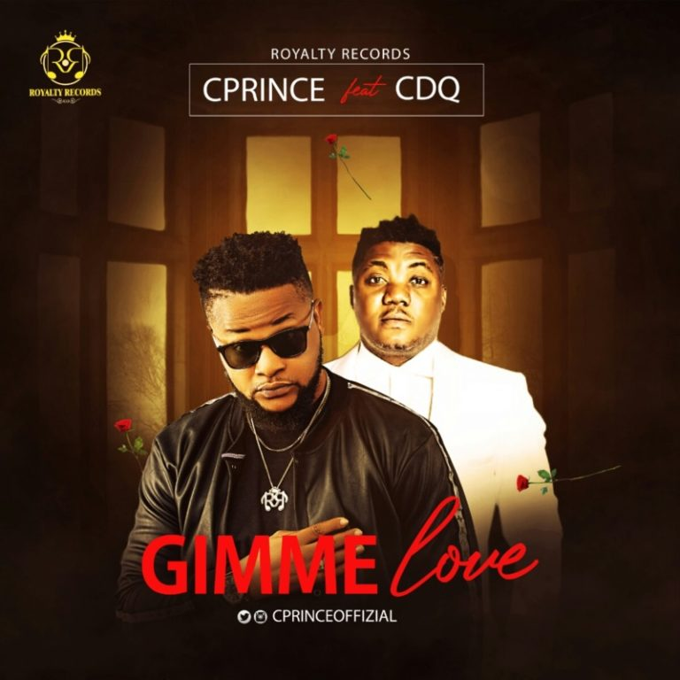 cprince-gimme-love-ft-cdq-music-and-video-download-teelamford