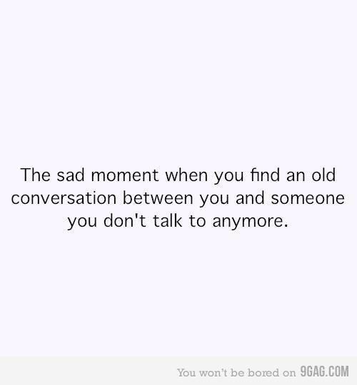 Quotes About Talking To People: The Sad Moment When You Find An Old Conversation Between
