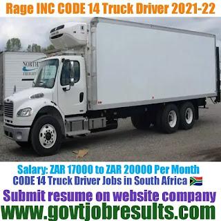 Rage INC CODE 14 Truck Driver Recruitment 2021-22