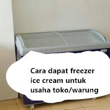 cara supaya bisa dapat freezer es krim