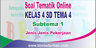 Soal Tematik Online Kelas 4 SD Tema 4 Subtema 1 Jenis-Jenis Pekerjaan dan Kunci Jawaban