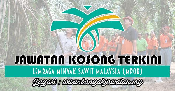 Jawatan Kosong 2017 di Lembaga Minyak Sawit Malaysia (MPOB)