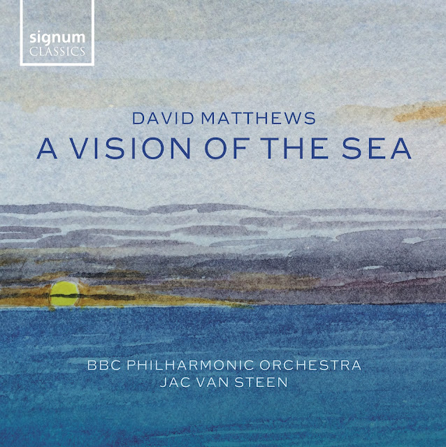 David Matthews - A Vision of the Sea - Jac van Steen, BBC Philharmonic - Signum Classics