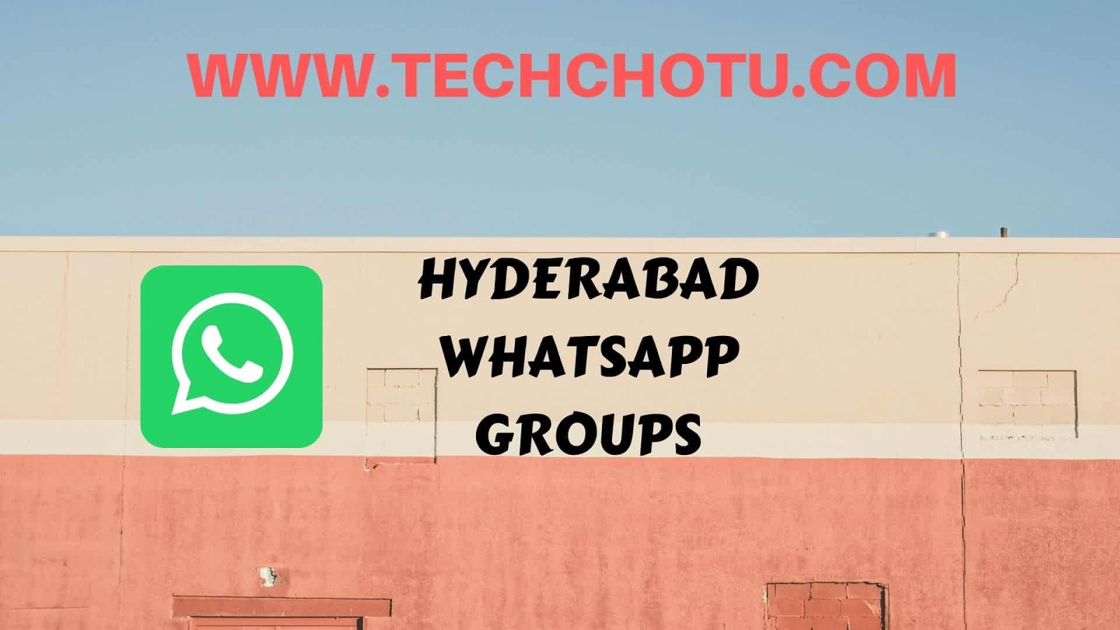 HYDERABAD WHATSAPP GROUP LINKS - TECHCHOTU 2019