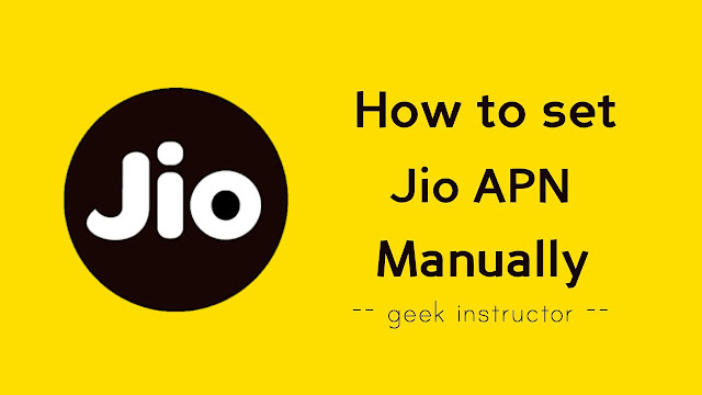 Set Jio 4G APN settings manually