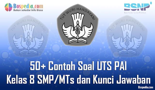 50+ Contoh Soal UTS PAI Kelas 8 SMP/MTs dan Kunci Jawaban Terbaru